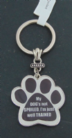 MY DOGS NOT SPOILED I'M JUST WELL TRAINED  PAW SHAPE METAL KEY RING GIFT